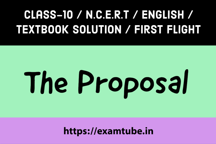 NCERT Solutions 10th English First Flight Chapter 11 The Proposal